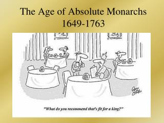 The Age of Absolute Monarchs 1649-1763