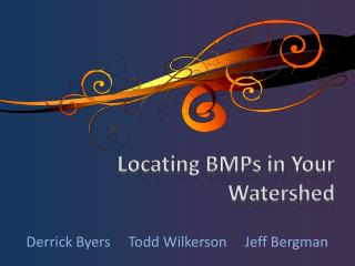 Locating BMPs in Your Watershed
