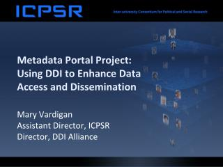 Metadata Portal Project: Using DDI to Enhance Data Access and Dissemination