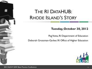 The RI  DataHUB :   Rhode Island's Story