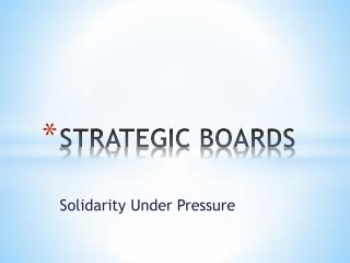 STRATEGIC BOARDS