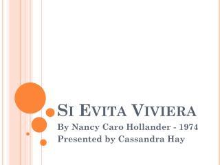 Si  Evita Viviera