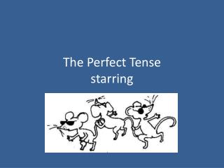 The Perfect Tense starring