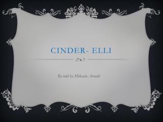 Cinder- Elli