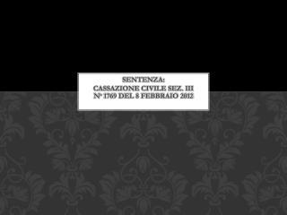 Sentenza: cassazione civile sez. III n° 1769 del 8 febbraio 2012