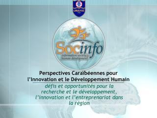 Perspectives  Caraïbéennes pour l'Innovation et le  Développement Humain