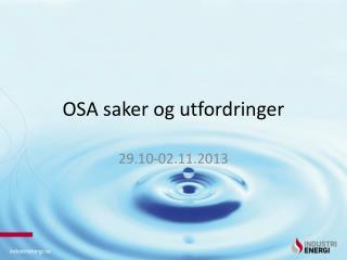 OSA saker og utfordringer