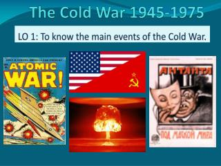 The Cold War 1945-1975