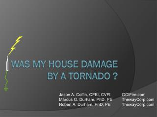 Was My House Damage By a tornado ?