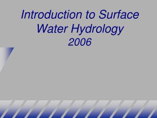 Introduction to Surface Water Hydrology 2006