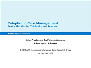 Telephonic Care Management:  Paving the Way for Telehealth and Telecare