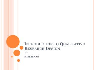 Introduction to Qualitative Research Design