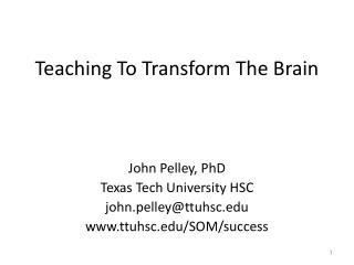Teaching To Transform The Brain