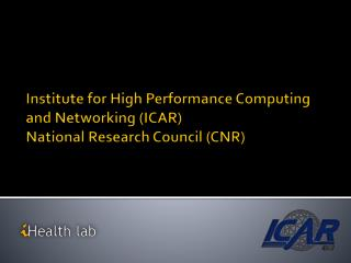 Institute  for High Performance Computing and Networking (ICAR) National Research Council (CNR)