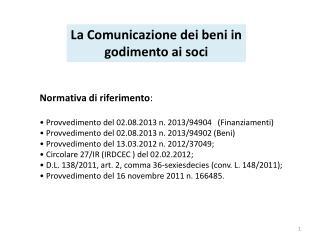 Normativa  di riferimento : •  Provvedimento  del 02.08.2013 n. 2013/94904    (Finanziamenti )