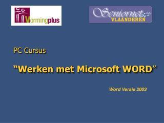 """PC Cursus """"Werken m et Microsoft WORD """""""