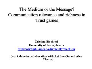 The Medium or the Message? Communication relevance and richness in Trust games