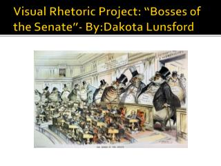 "Visual Rhetoric Project: ""Bosses of the Senate"" - By:Dakota  Lunsford"