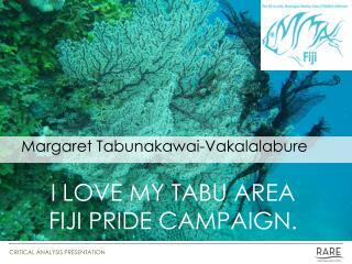 Margaret  Tabunakawai-Vakalalabure I LOVE MY TABU AREA FIJI PRIDE CAMPAIGN.