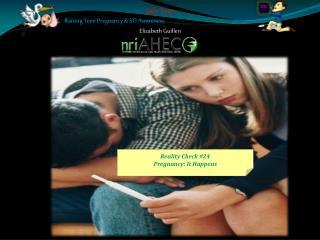 Safe Teen Raising Teen Pregnancy & STI Awareness Elizabeth Guillen
