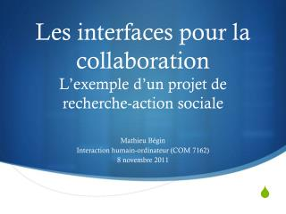 Les interfaces pour la collaboration L�exemple d�un projet de  recherche-action sociale