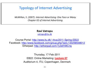 Typology of Internet  Advertising McMillan, S.  (2007).  Internet Advertising: One Face or Many.