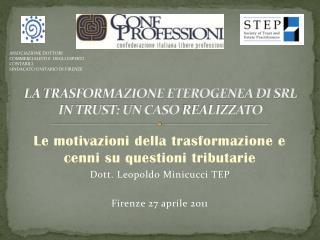 LA TRASFORMAZIONE ETEROGENEA DI SRL IN TRUST: UN CASO  REALIZZATO