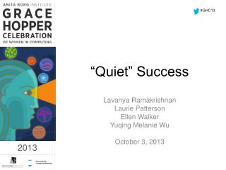 """Quiet"" Success"