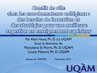 Par Alain Huot, Ph. D. (c) UQAM Sous la direction de  Marjolaine St-Pierre, Ph. D. UQAM