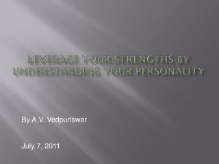 Leverage your strengths by understanding your Personality