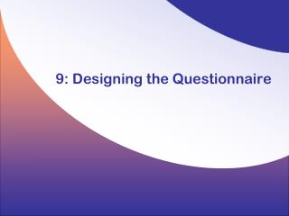 9: Designing the Questionnaire