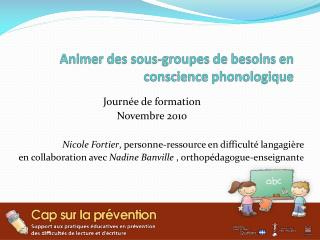 Animer des sous-groupes de besoins en conscience phonologique