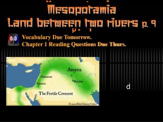 Mesopotamia Land between two rivers p. 9