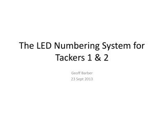 The LED Numbering System for Tackers 1 & 2