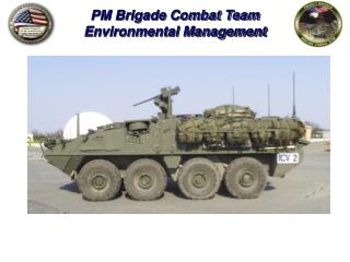 PM Brigade Combat Team Environmental Management