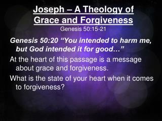 Joseph – A Theology of Grace and Forgiveness Genesis  50:15-21