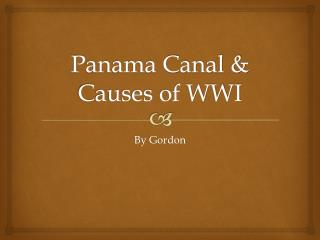 Panama Canal & Causes of WWI