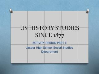 US HISTORY STUDIES SINCE 1877