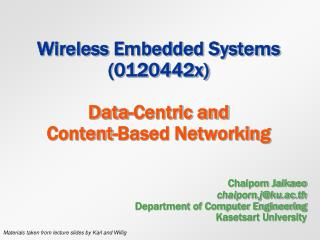 Wireless Embedded Systems (0120442x)  Data-Centric and  Content-Based Networking