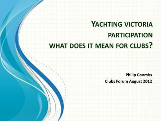 Yachting victoria participation   what does it mean for clubs?