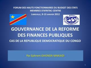 GOUVERNANCE DE LA REFORME DES FINANCES PUBLIQUES   CAS DE LA REPUBLIQUE DEMOCRATIQUE DU CONGO