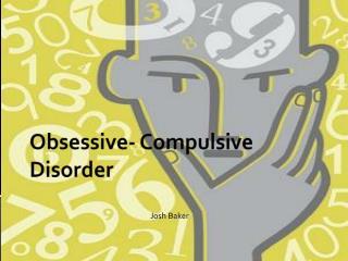 Obsessive- Compulsive Disorder