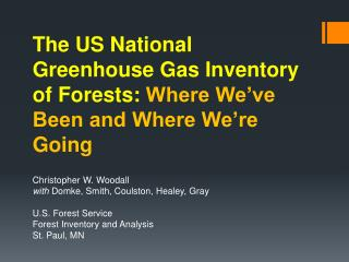 The US National Greenhouse Gas Inventory of Forests:  Where We've Been and Where We're Going