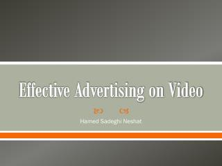 Effective Advertising on Video