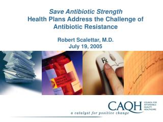 Save Antibiotic Strength Health Plans Address the Challenge of Antibiotic Resistance