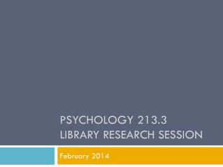 Psychology 213.3 Library Research Session