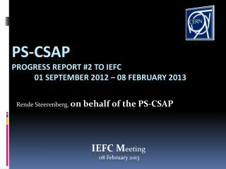 PS-CSAP  Progress Report #2  to  IEFC  	01 September 2012 – 08 February 2013