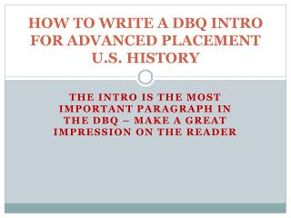 HOW TO WRITE A DBQ INTRO FOR ADVANCED PLACEMENT U.S. HISTORY