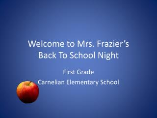 Welcome to Mrs. Frazier's  Back To School Night