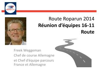 Route Roparun 2014 Réunion d'équipes 16-11 Route